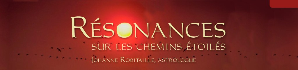 Astrologie Résonances, Johanne Robitaille, Astrologue